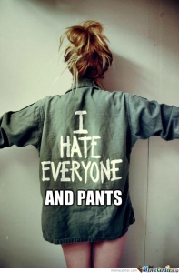 i-hate-everyone-and-pants_o_2420839