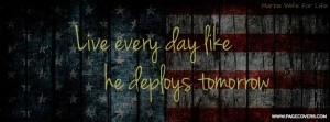 live_every_day_like_he_deploys_tomorrow